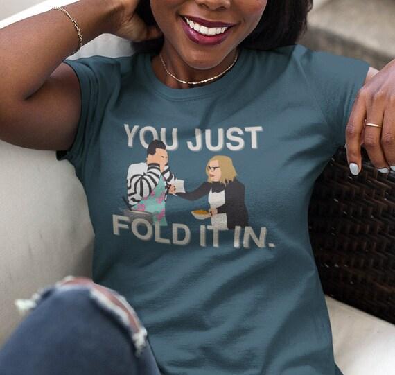 Just Fold it In Schitt's Creek T-Shirt