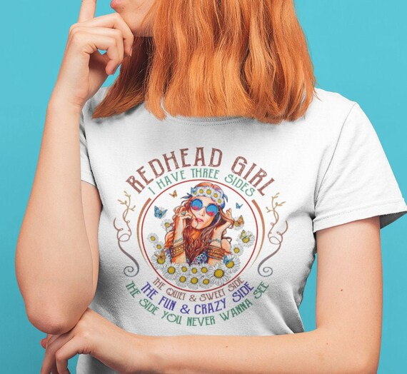 Red Head Girl I Have Three Sides T-Shirt
