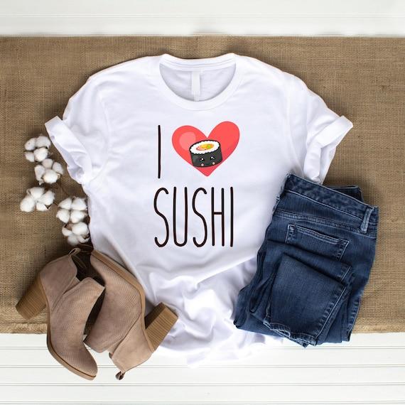 I Love Sushi Shirt, Sushi Lovers T-Shirt