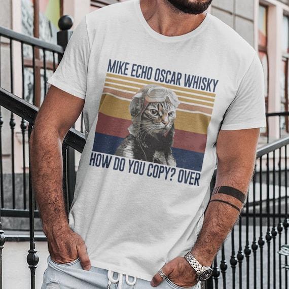 Mike Echo Oscar Whisky How Do You Copy? Over T-Shirt