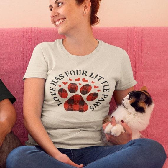 Love Has Four Little Paws T-Shirt