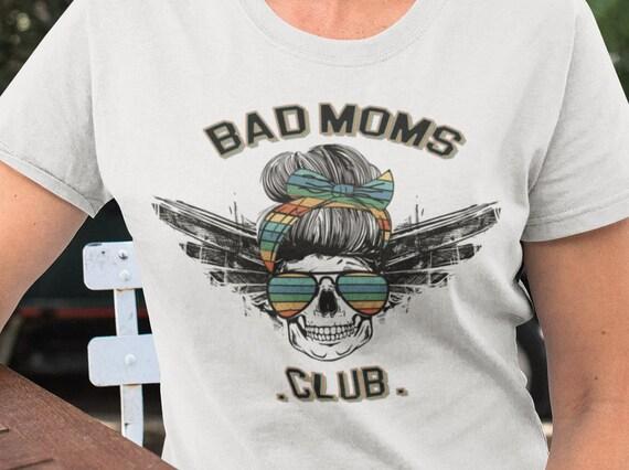 Bad Moms Club T-Shirt