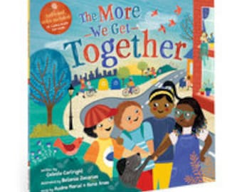 The More We Get Together - Children's Picture Book