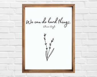 We Can Do Hard Things - Glennon Doyle - Digital Download Print