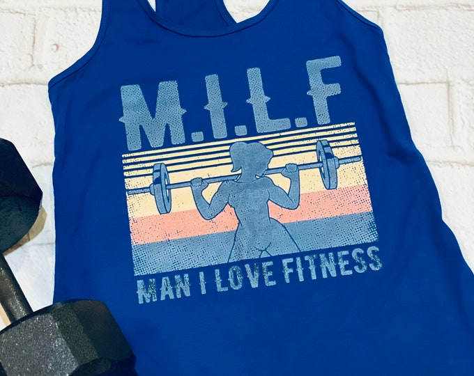 M.I.L.F. - man I love fitness - Woman's workout tank- fit babe- fit mom tank- workout gear