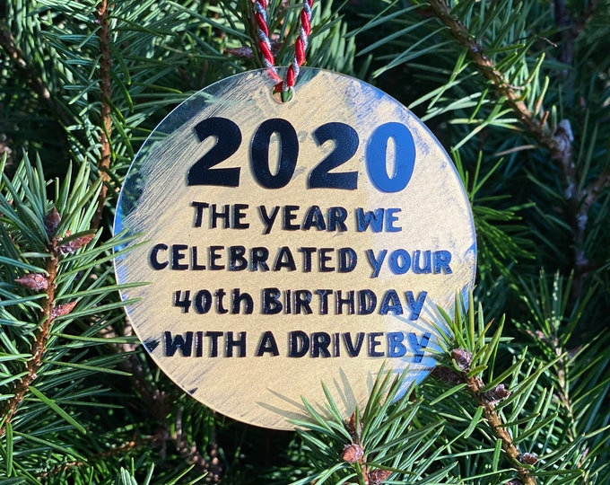2021 Christmas Ornament, Custom Ornament, Funny Ornament, 40th Birthday Gift, 2020 the year of the