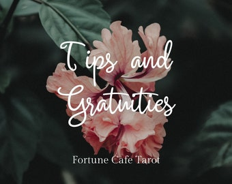 Tips & Gratuities: Thank you for your love and support!