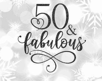 50 & Fabulous SVG   50th Birthday SVG   50th SVG   Birthday Svg   50th Birthday Shirt Svg  Instant download  svg, png, eps, dxf, jpg files.