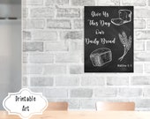 Scripture Printable Wall Art - Give Us This Day Our Daily Bread - Kitchen Art Bible Verse Printable Decor