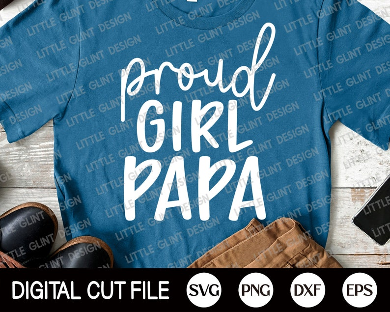 Fathers Day Shirt Daddy Svg Svg Files For Cricut Proud Girl Papa Svg Dxf Proud Girl Dad Png Fathers Day Svg Fathers Day Card Svg