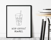 Iced Coffee Print, Coffee Poster Printable Art, Inspirational Quote Wall Art, Kitchen Wall Decor, Coffee Lovers Gift