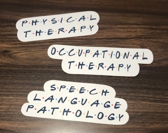Friends style Occupational therapy / physical therapy / speech language pathology sticker