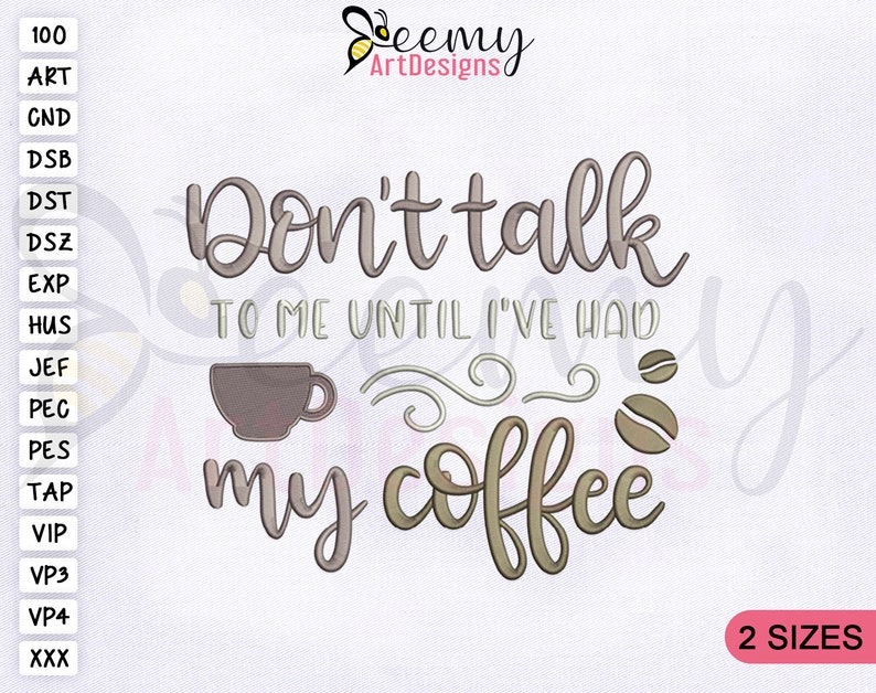 4x4 and 5x7 Hoop Quote Machine Embroidery Designs Don\u2019t Talk to Me Until I\u2019ve Had My Coffee Embroidery Design Saying Embroidery Designs
