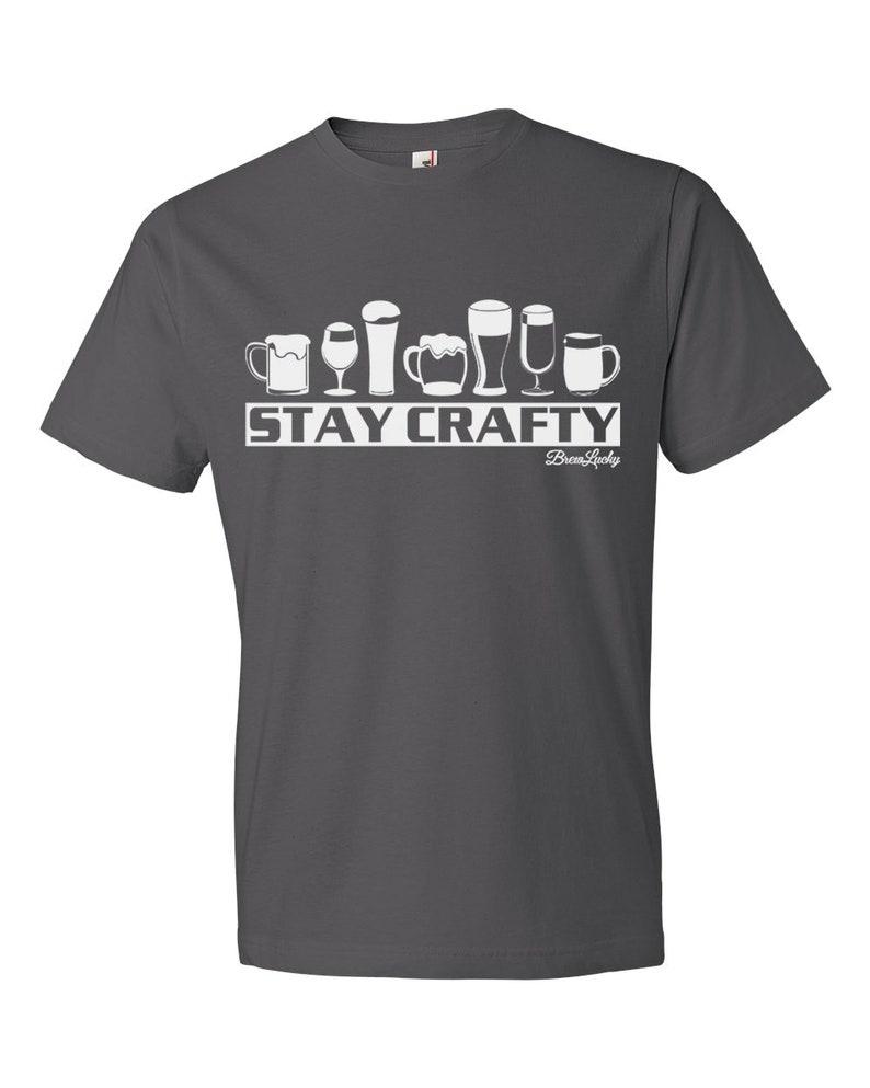 Men/'s Gift Beer Craft Beer Craft Beer Shirt Stay Crafty Unisex T-shirt Beer Gift Beer Brewing Shirt Funny Beer Shirts Women/'s Gift