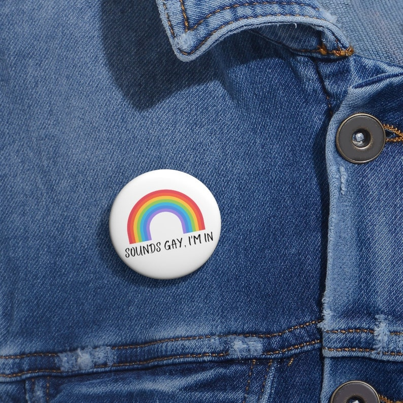 and Key Chains Gay Pride 1.25 Round Buttons Sounds Gay I/'m In Magnets