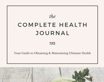 The Complete Health Journal - Printable
