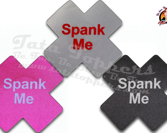 "Spank Me Nipple Pasties - Go topless, go sheer with no fear! Self adhesive pasties cover nipples when topless/sheer and prevent ""nipping"""