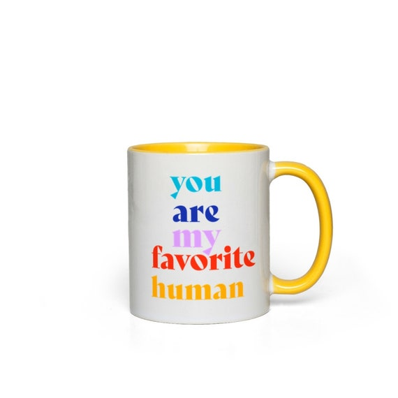 You Are My Favorite Human