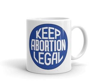 Keep Abortion Legal Blue Sign Mug
