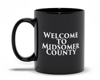 Midsomer Murders - Welcome to Midsomer, you might regret this Mug