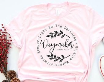 Waymaker Shirt, Christian Shirt, Religious Gift Shirt, Faith Shirt, Miracle Worker, Religious Clothing, Bible verse