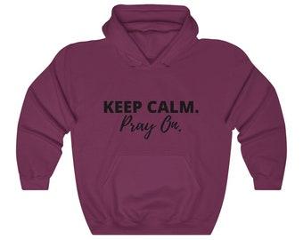 Keep Calm, Pray On Hoodie, Christian Hoodie, Adult Hoodie, Unisex hoodie