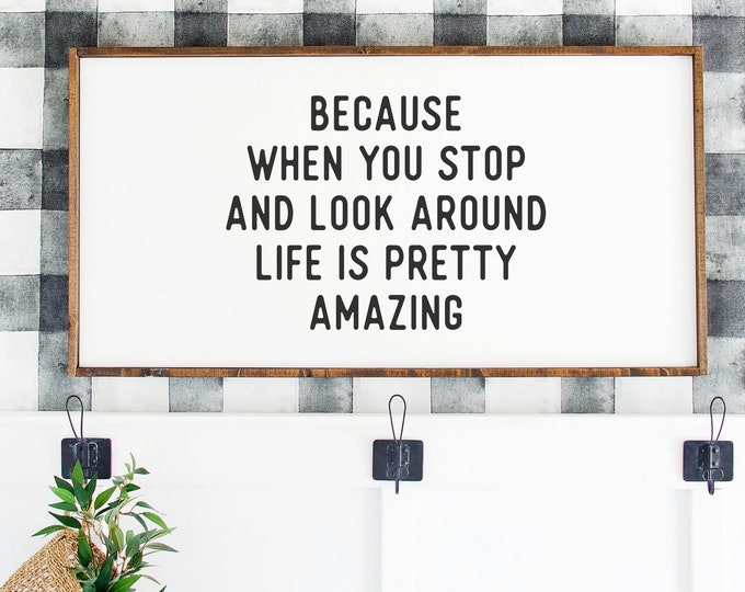 Home Decor Wall Decor Life is Pretty Amazing Wood Sign Hand painted Inspirational Motivational Love Modern Farmhouse Sign