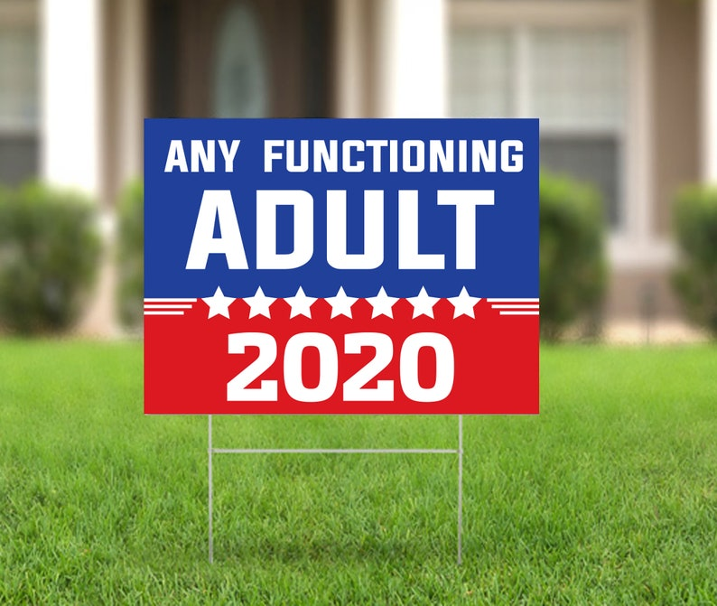 Any Functioning Adult Yard Sign Garden Election Sign Yard image 0
