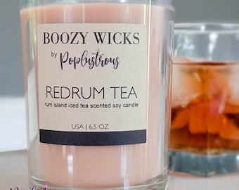 BOOZY WICKS: Redrum Tea | Premium Hand Crafted Rum Island Iced Tea Scented Soy Candle | 6.5 oz. | Cocktail |CLEARANCE