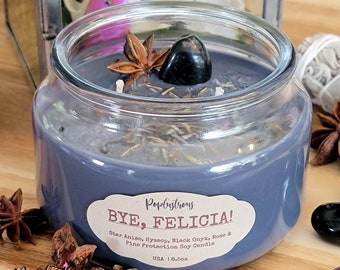 BYE FELICIA! | Black Onyx, Rose & Pine Scented Protection Soy Candle | Witchcraft | Magick | Wicca | Ritual | Gem | Intention | Manifest
