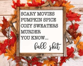 Scary Movies, Pumpkin Spice, Cozy Sweaters, Murder, You know... Fall Stuff | Fall Sign | Autumn Decor | Funny Fall | Farmhouse Decor