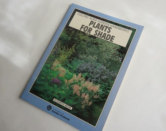 RTP Plants For Shade by Elizabeth Arter Collins Aura Garden Handbooks Pub 1990 Very useful information well illustrated. Excellent Condition