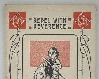 Rebel with Reverence, Elbert Hubbard: A Granddaughter's Tribute by Mary Roelofs Stott - 1975 - Roycrofters - Decorative Cover