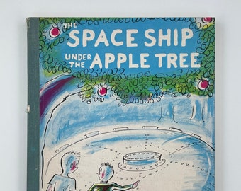 The Spaceship under the Apple Tree by Louis Slobodkin - 1952 - Mid-Century Children's Book - Space Book - Kid's SciFi Book