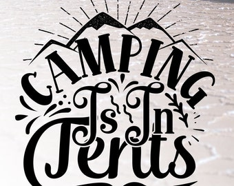 Camping Is In Tents Etsy