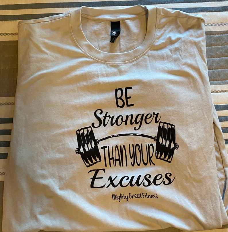 Be Stronger Than Your Excuses T-Shirts image 0