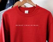 Merry Christmas - Sweatshirt Sweater - Simple Christmas Sweatshirt - Red Green Sweatshirt - Xmas - Holiday - Typewriter Monospace Font