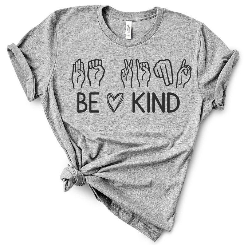 Be Kind Shirt-Sign Language Shirt-ASL Shirt-Unisex shirt-Be Kind Sign Language Shirt-Happy Shirt-Be Kind Hands Shirt-American Made Shirt