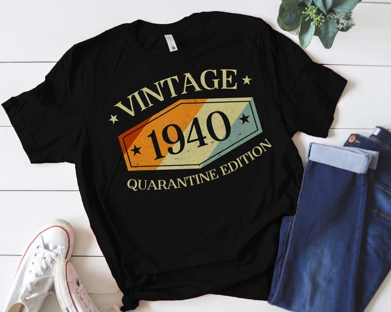 Tanktop 80 years old Hoodie 80 Years Old Shirt turning 80 in 2020 Sweatshirt Vintage 1940 Quarantine Edition Shirt 80th Birthday Gift