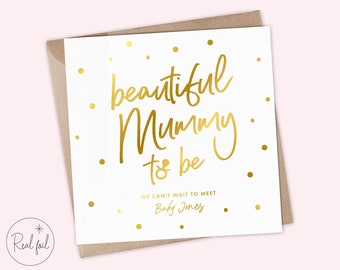 Mummy-To-Be Card, Pregnancy Card, Baby Shower Card, Beautiful Mummy-To-Be, Expecting Baby Shower Card, Baby Girl, Baby Boy, Real Foil, Cute