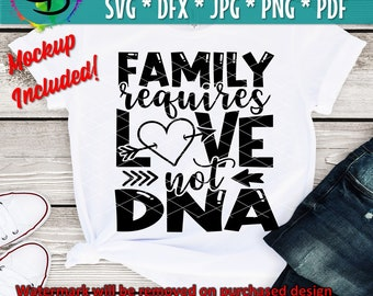 Family Requires Love Not DNA svg, dxf png, Gotcha day, Files for Cutting Machines Cameo Cricut, Adopt, Gotchya Day, Foster, Adoption Day