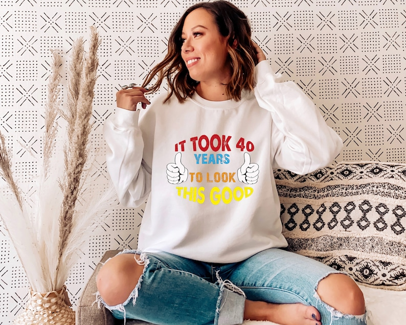 Turning 40 Hoodie Mens Gift Sweatshirts Gifts For Men 40th birthday Crewneck Sweatshirt It Took Me 40 Years To Look This Good T Shirt
