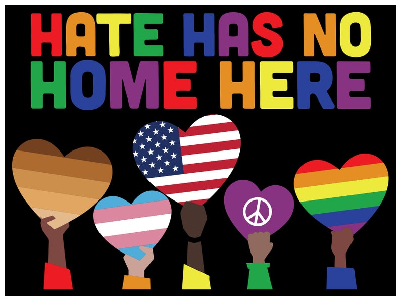 Hate Has No Home Here Lawn Sign Spring forward with a Sign Love is Love LGBTQ Black Lives Matter with or wout H Stake 18x24