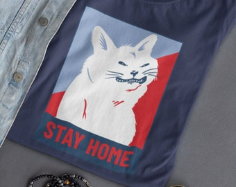 Stay Home Disgruntled Cat Political Poster Inspired Unisex T Shirt