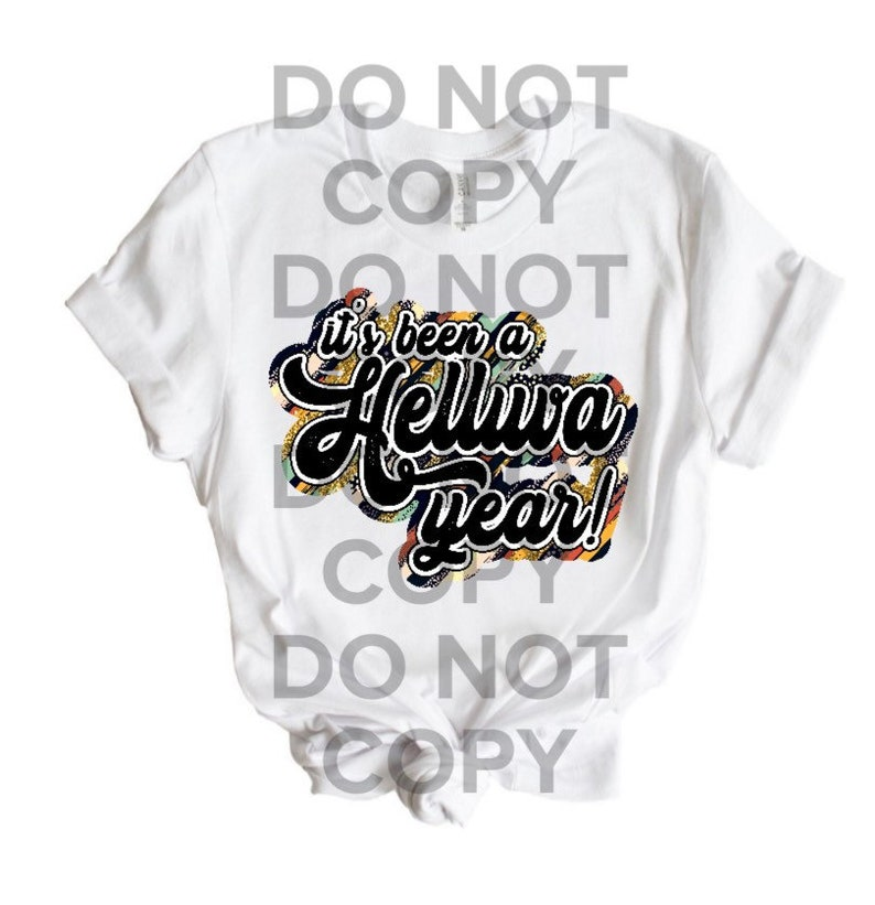 Sublimation Design  Ready To Press  It\u2019s Been A Helluva A Year