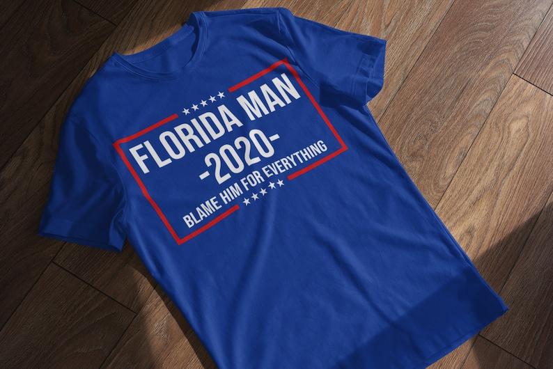 Florida Man 2020 Funny Political Shirt Unisex