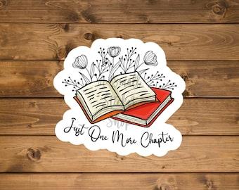 Just one more Chapter sticker, Book sticker, Waterproof vinyl sticker, Reading Sticker, Laptop sticker, Die cut sticker