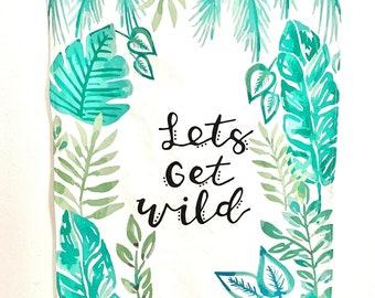 Let's Get Wild Tropical Tea Towel Watercolor Art printed on Linen Cotton Canvas