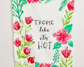 Tropic Like Its Hot Tea Towel Watercolor Art printed on Linen Cotton Canvas