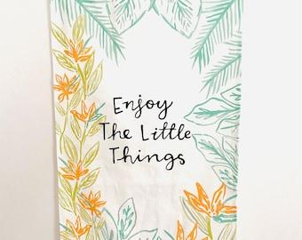 Enjoy the Little Things Tea Towel Watercolor Art printed on Linen Cotton Canvas